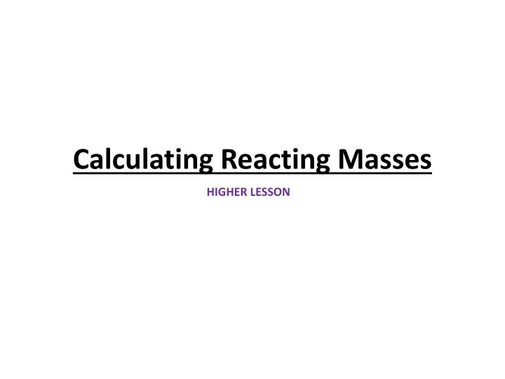 calculating reacting masses n.