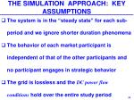 the simulation approach key assumptions