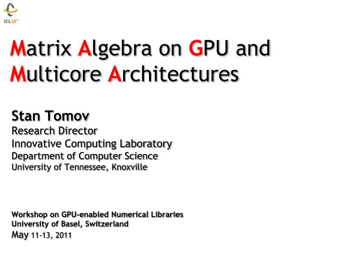 m atrix a lgebra on g pu and m ulticore a rchitectures n.