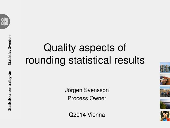 quality aspects of rounding statistical results n.
