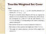 tree like weighted set cover