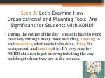 step 3 let s examine how organizational and planning tools are significant for students with adhd