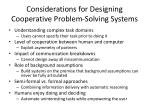 considerations for designing cooperative problem solving systems