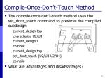 compile once don t touch method