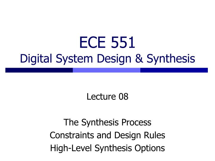 ece 551 digital system design synthesis n.