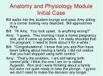 anatomy and physiology module initial case