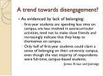 a trend towards disengagement