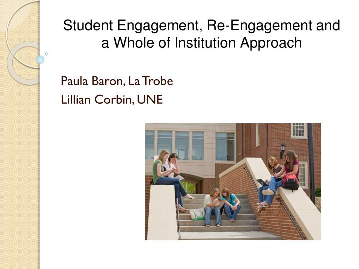 student engagement re engagement and a whole of institution approach n.