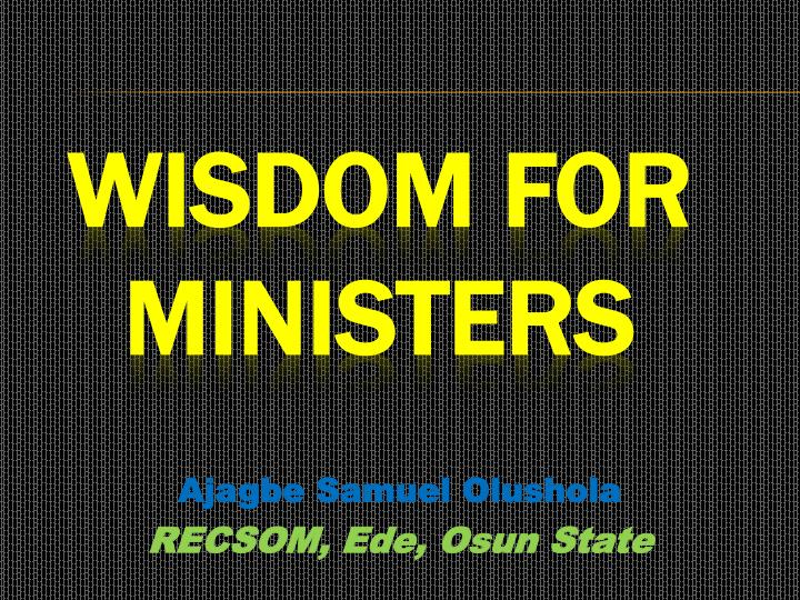 wisdom for ministers n.