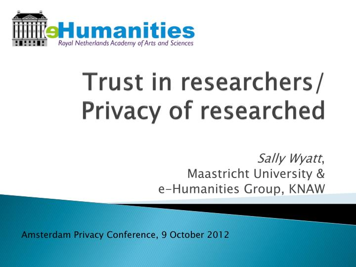trust in researchers privacy of researched n.