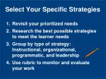 select your specific strategies