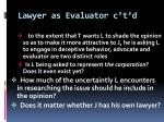 lawyer as evaluator c t d
