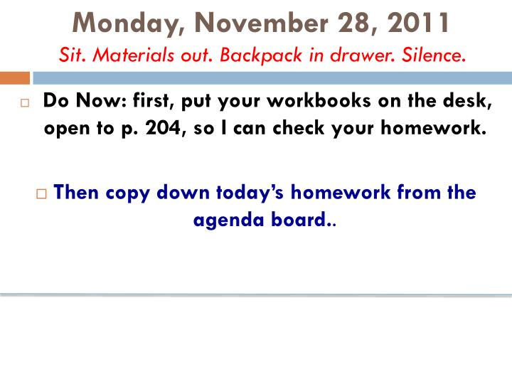 monday november 28 2011 sit materials out backpack in drawer silence n.