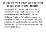 energy and momentum seemed to not be conserved in beta b decay
