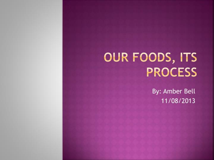 our foods its process n.
