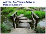 activity are you an active or passive learner