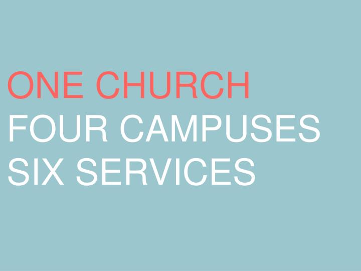 one church four campuses six services n.