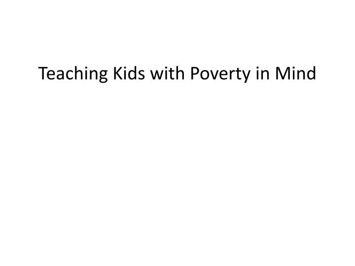 teaching kids with poverty in mind n.