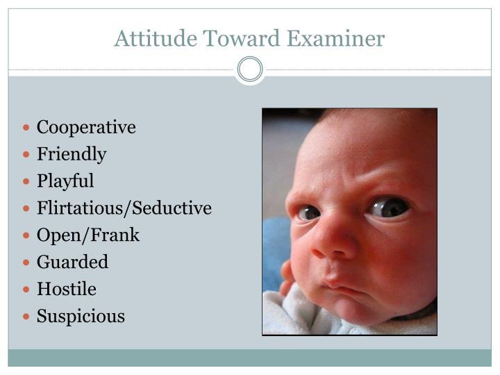 Attitude Toward Examiner