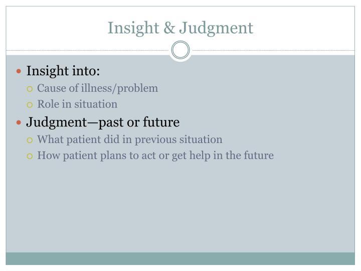 Insight & Judgment