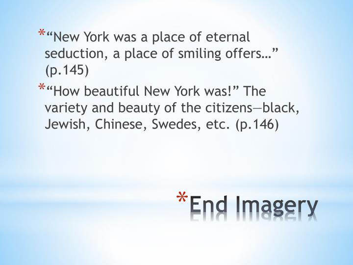 """New York was a place of eternal seduction, a place of smiling offers…"" (p.145)"