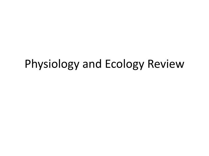 physiology and ecology review n.