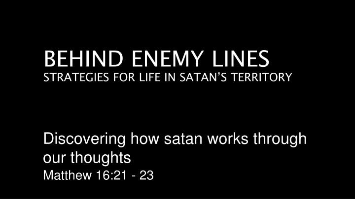 behind enemy lines strategies for life in satan s territory n.