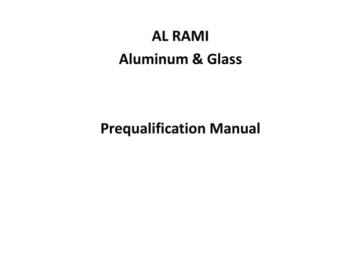 al rami aluminum glass prequalification manual n.