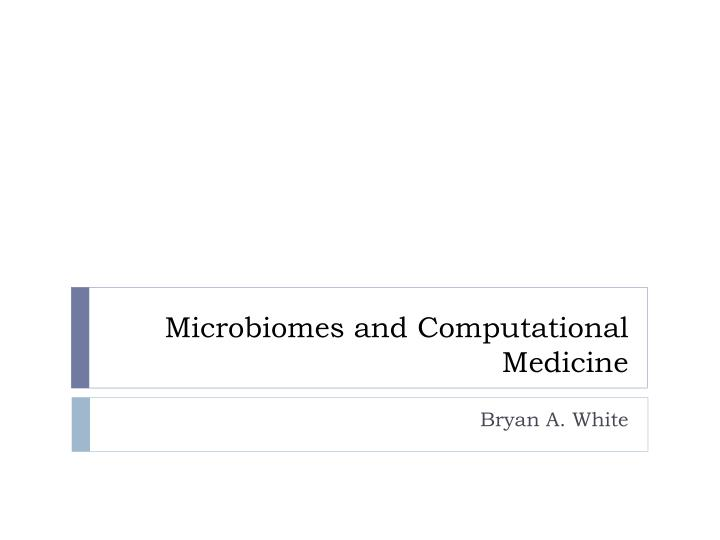 microbiomes and computational medicine n.