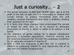 just a curiosity 2