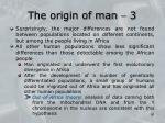 the origin of man 3