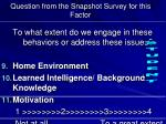 question from the snapshot survey for this factor1