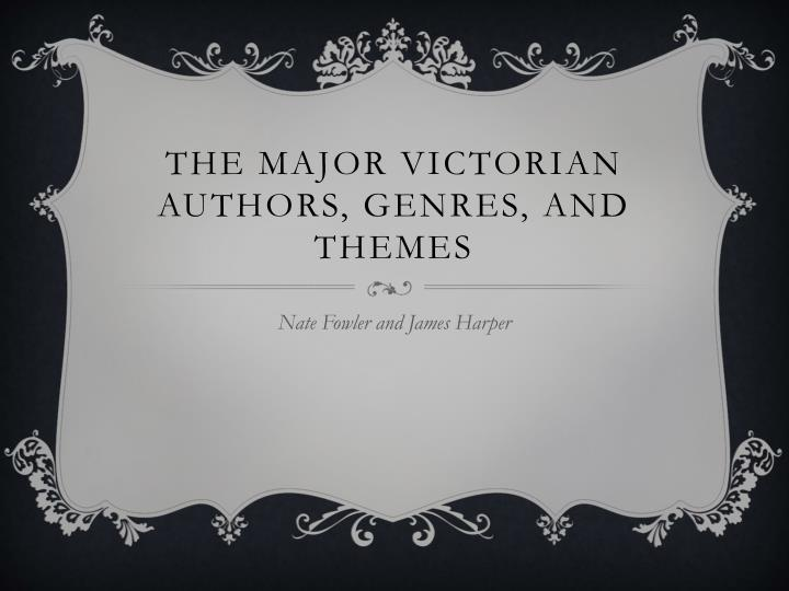 the major victorian authors genres and themes n.