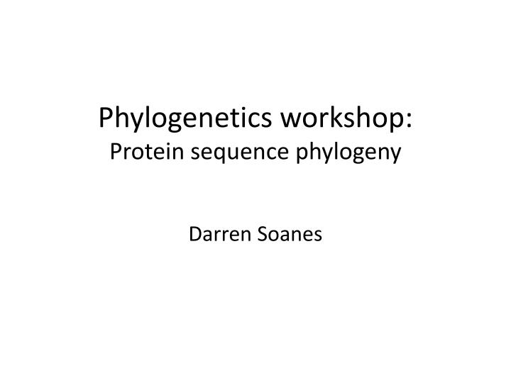 phylogenetics workshop protein sequence phylogeny n.