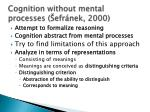 cognition without mental processes efr nek 2000