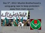 dec 5 th 2012 muslim brotherhood is using gang rape to keep protesters away from main square