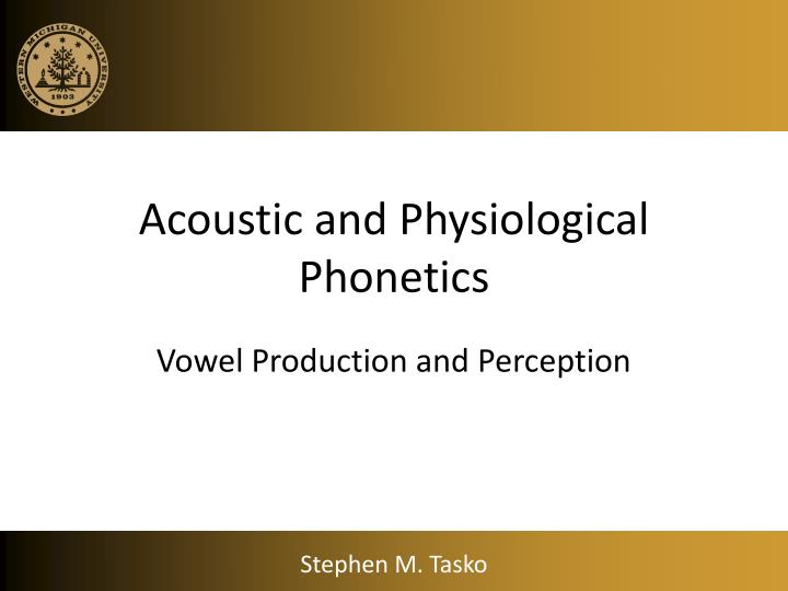 acoustic and physiological phonetics n.