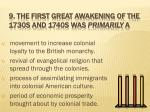 9 the first great awakening of the 1730s and 1740s was primarily a