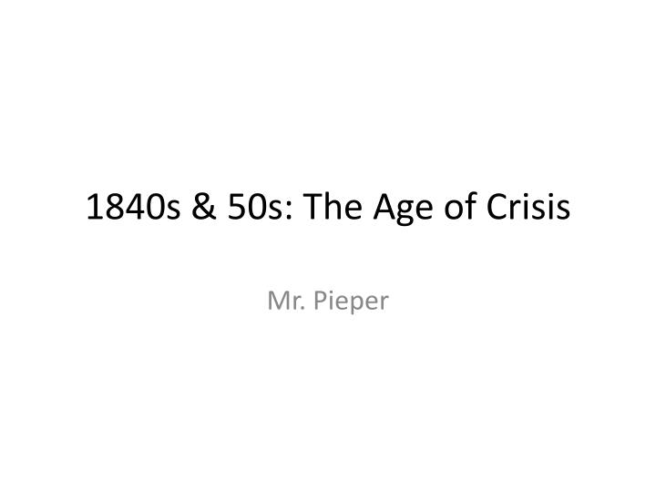 1840s 50s the age of crisis n.