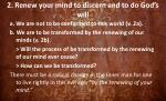 2 renew your mind to discern and to do god s will8