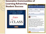 innovative communities of learning advancing student success