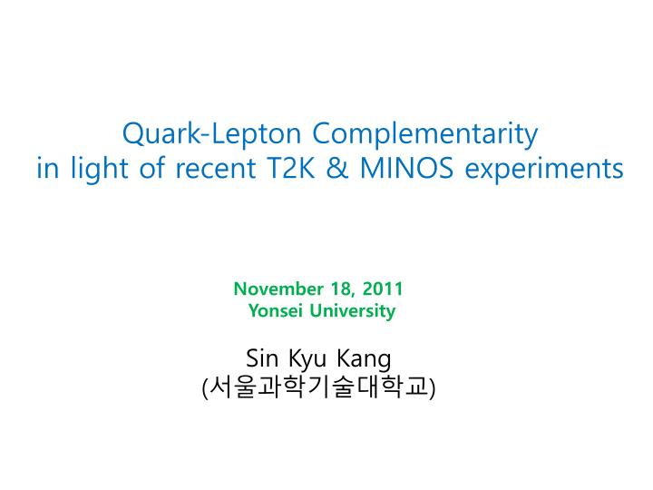quark lepton complementarity in light of recent t2k minos experiments n.