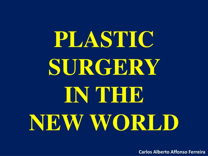 plastic surgery in the new world n.