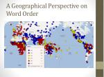 a geographical perspective on word order