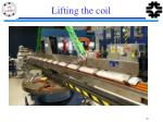 lifting the coil