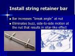 install string retainer bar