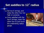 set saddles to 12 radius