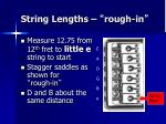string lengths rough in