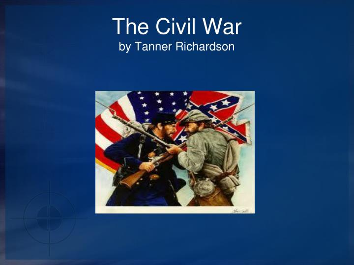 the civil war by tanner richardson n.