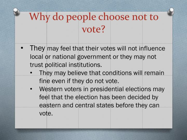 Why do people choose not to vote?
